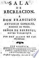Sala De Recreacion ... Por Don Alonso De Castillo Solorzano