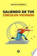 Saliendo de tus círculos viciosos