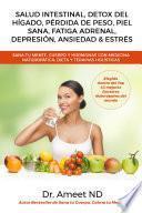 Salud Intestinal, Detox Del Hígado, Pérdida De Peso, Piel Sana, Fatiga Adrenal, Depresión, Ansiedad & Estrés