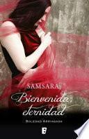 Samsara: Bienvenida Eternidad