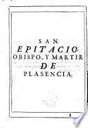 San Epitacio apostol y pastor de Tui ... obispo y martir de ... Plasencia, su vida y martirio