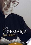 San Josemaría: Sus libros