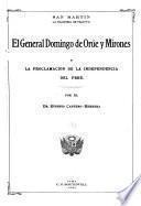 San Martin, la hacienda de Huayto, el general Domingo de Orúe y Mirones, y la proclamación de la independencia del Peru