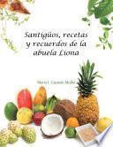 Santigüos, Recetas Y Recuerdos De La Abuela Liona