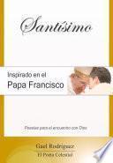 Santísimo. Inspirado en el papa Francisco.