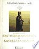 Santuarios marianos de Castilla La Mancha