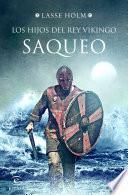 Saqueo (Serie Los hijos del rey vikingo 2)
