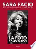 Sara Facio. La foto como pasión