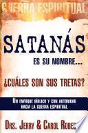 Satanás es su nombre... ¿cuáles son sus tretas?