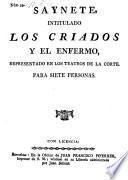 Saynete, intitulado los Criados y el enfermo. (etc.)
