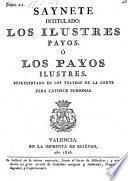 Saynete intitulado: los ilustres Payos, o los Payos ilustres. (etc.)