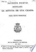 Saynete nuevo intitulado: la Astucia de una criada. (etc.)