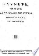 Saynete, titulado: La eleccion de Novios. Por D. A. R. Y.