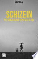 Schizein y la ciudad donde ya no sale el sol