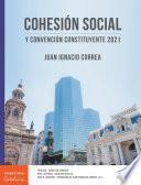 Cohesión social y Convención Constituyente 2021