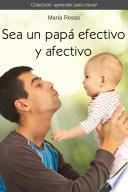 Sea un papá efectivo y afectivo