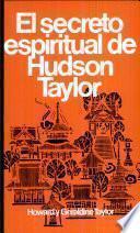 Secreto espiritual de Hudson Taylor