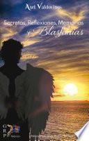 Secretos, reflexiones, memorias y blasfemias