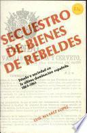 Secuestro De Bienes De Rebeldes