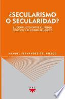 ¿Secularismo o secularidad?