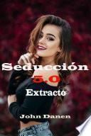 Seducción 5.0 extracto