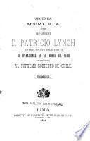 Segunda memoria que el Contra-Almirante D. Patricio Lynch, Jeneral en Jefe del Ejército de operaciones en el norte del Perú presenta al supremo gobierno de Chile