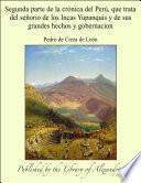Segunda parte de la crÑnica del PerÏ, que trata del seÐorio de los Incas Yupanquis y de sus grandes hechos y gobernacion