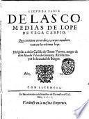 Segunda parte de las comedias de Lope de Vega Carpio. Que contiene otras doze, cuyos nombres van en la ultima hoja. Dirigida a dona Castida De Gauna Varona ..