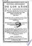 Segundo centenario de los anos de la canonizacion del Valendiano Apostol San Vicente Ferrer ... 1655, celebr. por ciudad de Valencia