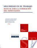 SEGURIDAD EN EL TRABAJO. MANUAL PARA LA FORMACIÓN DEL ESPECIALISTA (11a EDICION)