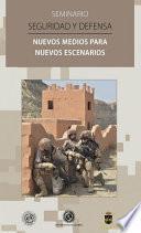 Seguridad y defensa: Nuevos medios para nuevos escenarios