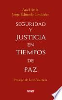 Seguridad y justicia en tiempos de paz