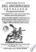 Segvnda parte del ingenioso cauallero don Quixote de la Mancha