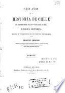 Seis años de la historia de Chile