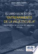 """""""El Libro Secreto Del Entrenamiento De La Vieja Escuela"""""""
