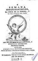 Semana Hispano-Bascongada, la unica de la Europa y la mas antigua del orbe. Con dos suplementos de otros ciclos etimologias bascongadas