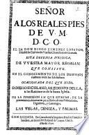 Señor A los reales pies de V.M.D.C.O. el Lic. don Diego Ximenez Lobaton, Fiscal de ... vuestra Chancilleria de Granada. Esta defensa iuridica, de vuestra mayor regalia, que consiste en el conocimiento de los despojos violentos entre los eclesiasticos ocasionada del que hizo, D. Diego Escolano, Arzobispo della, a los Racioneros ... de la possession en que estauan, de la preeminencia de tomar en pie ... las velas, ceniza, y palmas ...