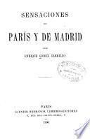 Sensaciones de París y de Madrid. --