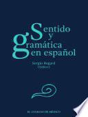 Sentido y gramática en español