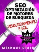 SEO Optimización de Motores de Búsqueda (Absurdamente) Fácil