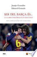 Ser del Barça és…