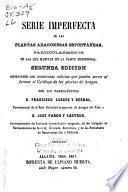 Serie imperfecta de las plantas aragonesas espontáneas, particularmente de las que habitan en la parte meridional