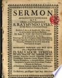 Sermón apologético panegírico que a honor y en desagravio del B. Raymundo Lulio predicó el dia 9 de Agosto de 1699 en la Catedral de Mallorca