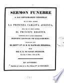 Sermon funebre a las deplorables memorias de ... princeza Carlota Augusta