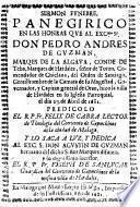 Sermon funebre, panegirico en las honras que al Excmo. Sr. don Pedro Andres de Guzman, Marqes de la Algava, Conde de Teba ... hizo la villa de Hardales en su iglesia parroquial el dia 27 de Abril de 1681