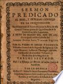 Sermón predicado al Real y Supremo Consejo de la Inquisición en el convento de Santo Domingo el Real de esta Corte ... a 7 de Marzo de 1687 dia en que se celebró la fiesta de Santo Tomás de Aquino, por el P. M. Diego Pacheco ...