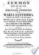 Sermon que en el dia de la Inmaculada Concepcion de Maria Santisima ... destinado para la solemne accion de gracias por el nacimiento de los dos Reales Infantes D. Carlos y D. Felipe, y por la feliz conclusion de la paz
