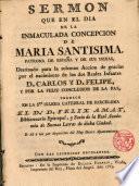 Sermon que en el dia de la Inmaculada Concepcion de Maria Santisima,Patrona de España y de sus Indias, Destinado para la solemne Accion de gracias por el nacimiento de los dos Reales Infantes D.Carlos y D. Felipe,y por la feliz conclusion de la Paz predicó en la...Catedral de Barcelona de Dr. D. --- ...