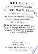 Sermon que en la solemne profesion de Sor María Luisa, religiosa en el convento de... Capuchinas de La Coruña predicó el domingo 13 de junio de 1802, su hermano... Santiago Pastoriza, Taboada y Martinez...