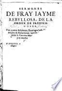 Sermones de Fray Iayme Rebullosa ...